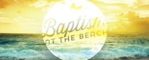 http://www.watersedgechurch.net/baptismatthebeach/